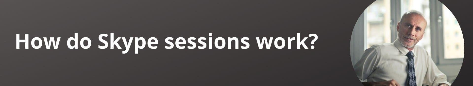 How do Skype sessions work?