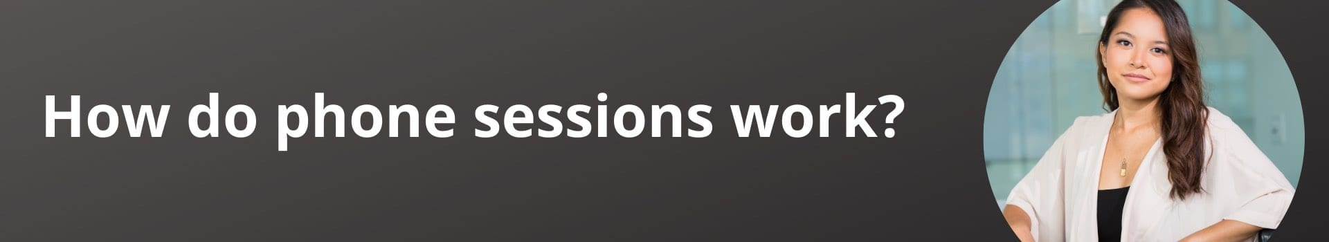 How do phone sessions work?
